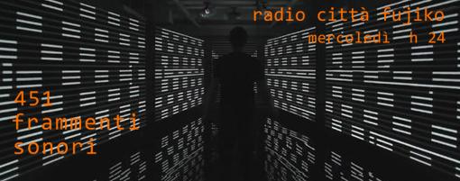 451 frammenti sonori su su Radio Città Fujiko