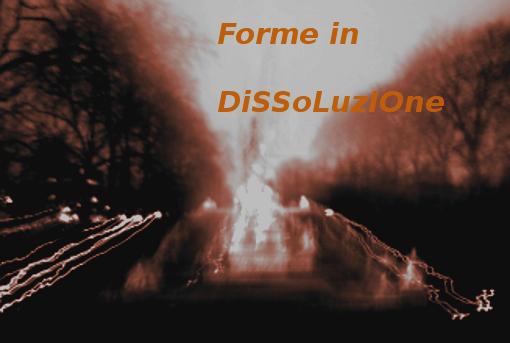 forme in dissoluzione